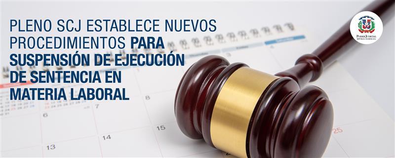 Pleno SCJ establece nuevos procedimientos para suspensión de ejecución de sentencia en materia laboral