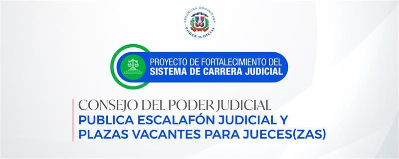 Consejo del Poder Judicial publica Escalafón Judicial y plazas vacantes para jueces (zas)